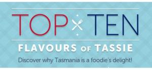 Top Ten Flavours of Tassie